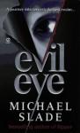 Evil Eye - Michael Slade
