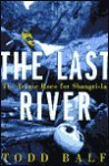 The Last River (Audio) - Todd Balf, Dennis Boutsikaris