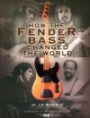 How the Fender Bass Changed the World - Jim Roberts