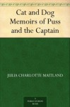 Cat and Dog Memoirs of Puss and the Captain - Julia Charlotte Maitland, Harrison Weir