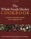 The Whole Foods Market Cookbook: A Guide to Natural Foods with 350 Recipes - Steven Petusevsky, Whole Foods Market Team Members