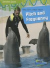 Why Can't I Hear That?: Pitch and Frequency - Louise Spilsbury, Richard Spilsbury