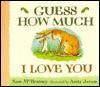 Guess How Much I Love You - Sam McBratney, Anita Jeram