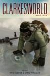 Clarkesworld: Year Four - Neil Clarke, Sean Wallace, Peter Watts