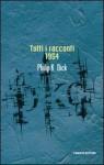 Tutti i racconti 1954 - Philip K. Dick