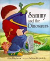 Sammy and the Dinosaurs - Ian Whybrow, Adrian Reynolds