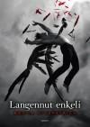 Langennut enkeli (Langennut enkeli, #1) - Becca Fitzpatrick, Pirjo Ruti