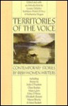 Territories of the Voice: Contemporary Stories by Irish Women Writers - Louise DeSalvo
