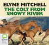 The Colt from Snowy River - Elyne Mitchell, Caroline Lee