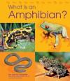 What Is an Amphibian? (Animal Kingdom) - Lola M. Schaefer