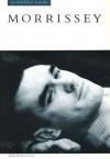 Morrissey: In His Own Words - John Robertson