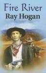 Fire River - Ray Hogan
