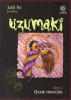 Uzumaki. Libro 2: Gente retorcida - Junji Ito