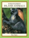 Endangered Island Animals - J. David Taylor, Bobbie Kalman
