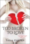 Too Broken To Love - Tania Cooper