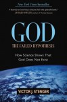 God: The Failed Hypothesis. How Science Shows That God Does Not Exist - Victor J. Stenger, Christopher Hitchens