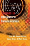 Key Themes in Interpersonal Communication: Culture, Identities and Performance - Anne Hill, James Watson, Mark Joyce, Danny Rivers