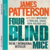 Four Blind Mice - James Patterson, Ray Shell