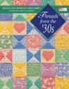 Threads from the '30s: Quilts Using Reproduction Fabrics - Nancy J. Martin