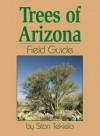 Trees of Arizona Field Guide (Arizona Field Guides) - Stan Tekiela