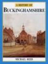 A History of Buckinghamshire (Darwen County History Series) (Darwen County History) - Michael Reed