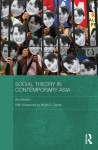 Social Theory in Contemporary Asia (Routledge Studies in Social and Political Thought) - Ann Brooks