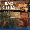 Bad Kitties: Celebrating Good Times And Bad Behavior - Cute Kittens, Willow Creek Press