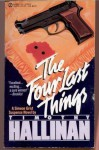 The Four Last Things - Timothy Hallinan