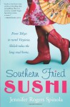 Southern Fried Sushi - Jennifer Rogers Spinola