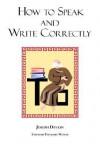 How to Speak and Write Correctly - Joseph Devlin