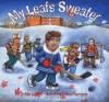 My Leafs Sweater (Hockey Heroes Series) - Mike Leonetti, Sean Thompson