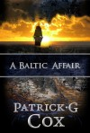 A Baltic Affair - Patrick G. Cox