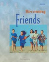 Becoming Friends: (Student Booklet) - Jeff Johnson, Michael Carotta, Valerie Vance Dillon