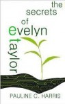 The Secrets of Evelyn Taylor - Pauline C. Harris