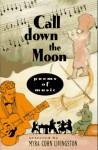 Call Down the Moon: Poems of Music - Myra Cohn Livingston