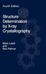 Structure Determination by X-Ray Crystallography [With CDROM] - Mick Inkpen