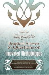 Beneficial Answers To Questions On Innovated Methodologies - Saalih ibn Fawzaan al-Fawzaan, Jamaal bin Furayhaan Al-Haarithee