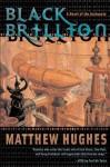 Black Brillion: A Novel of the Archonate - Matthew Hughes