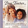 Dear Teacher...: What You've Always Wanted to Thank a Teacher for But Never Got Around to Saying - Noah Benshea