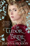 The Tudor Bride - Joanna Hickson