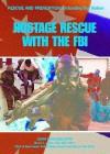 Hostage Rescue with the FBI - Mason Crest Publishers, Steven L. Labov