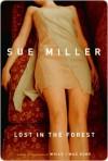 Lost in the Forest Lost in the Forest Lost in the Forest - Sue Miller