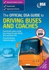 The Official Dsa Guide to Driving Buses and Coaches. - Driving Standards Agency