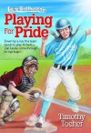 Playing for Pride: Down by a run, the team needs to play its best... Can Laurie come through for her team? - Timothy Tocher