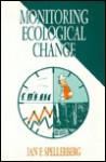 Monitoring Ecological Change - Ian F. Spellerberg