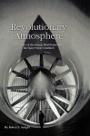 Revolutionary Atmosphere: The Story of the Altitude Wind Tunnel and the Space Power Chambers - Robert S. Arrighi, NASA