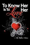 To Know Her Is to Love Her - Stephanie Anderson
