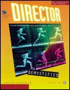 Director Demystified: Creating Interactive Multimedia with Macromedia Director - Jason Roberts