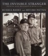 The Invisible Stranger: The Patten, Maine Photographs - Arturo Patten, Russell Banks