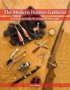 The Modern Hunter-Gatherer - Tony Nester, Jim Cole